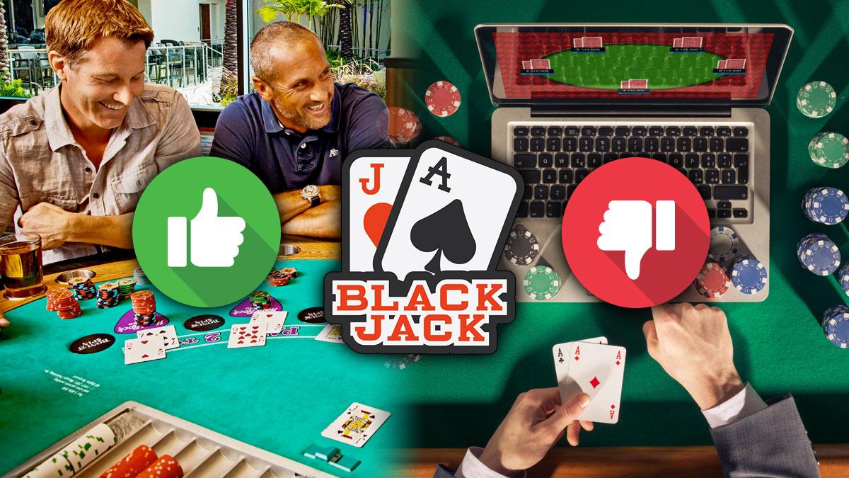 Blackjack in Land Based vs Online Casinos - Where to Play Blackjack